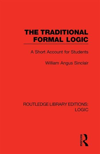 The Traditional Formal Logic A Short Account for Students book cover