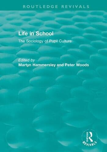 Life in School The Sociology of Pupil Culture book cover