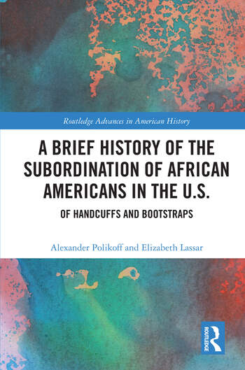 A Brief History of the Subordination of African Americans in the U.S. Of Handcuffs and Bootstraps book cover