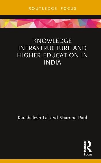 Knowledge Infrastructure and Higher Education in India book cover