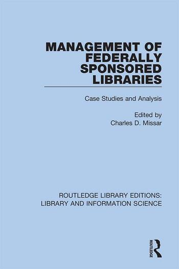 Management of Federally Sponsored Libraries Case Studies and Analysis book cover