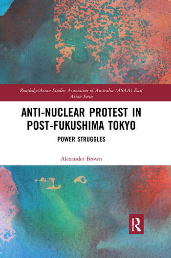 Anti-nuclear Protest in Post-Fukushima Tokyo Power Struggles book cover
