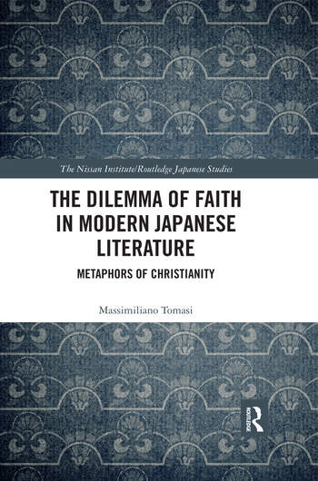 The Dilemma of Faith in Modern Japanese Literature Metaphors of Christianity book cover