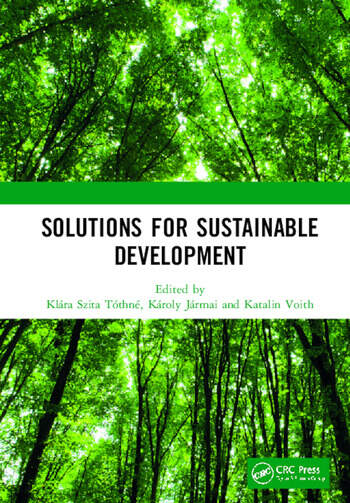 Solutions for Sustainable Development Proceedings of the 1st International Conference on Engineering Solutions for Sustainable Development (ICESSD 2019), October 3-4, 2019, Miskolc, Hungary book cover