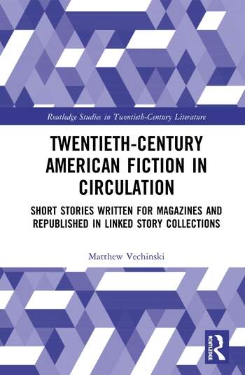 Twentieth-Century American Fiction in Circulation Short Stories Written for Magazines and Republished in Linked Story Collections book cover