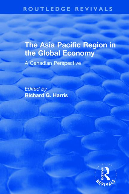 The Asia Pacific Region in the Global Economy A Canadian Perspective book cover