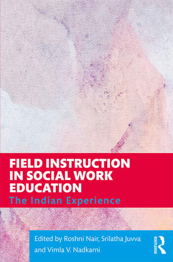 Field Instruction in Social Work Education The Indian Experience book cover
