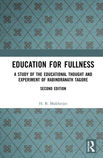 Education for Fullness A Study of the Educational Thought and Experiment of Rabindranath Tagore book cover
