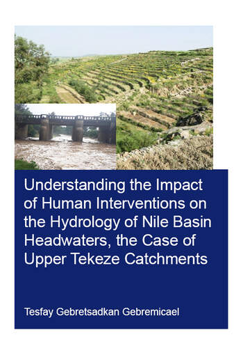 Understanding the Impact of Human Interventions on the Hydrology of Nile Basin Headwaters, the Case of Upper Tekeze Catchments book cover