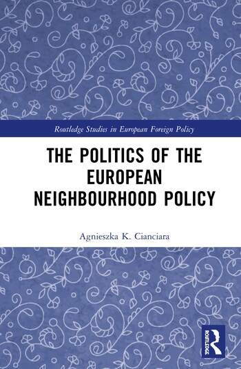 The Politics of the European Neighbourhood Policy book cover