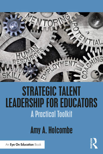 Strategic Talent Leadership for Educators A Practical Toolkit book cover