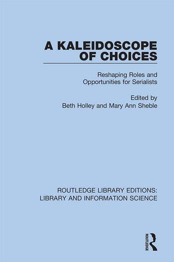 A Kaleidoscope of Choices Reshaping Roles and Opportunities for Serialists book cover