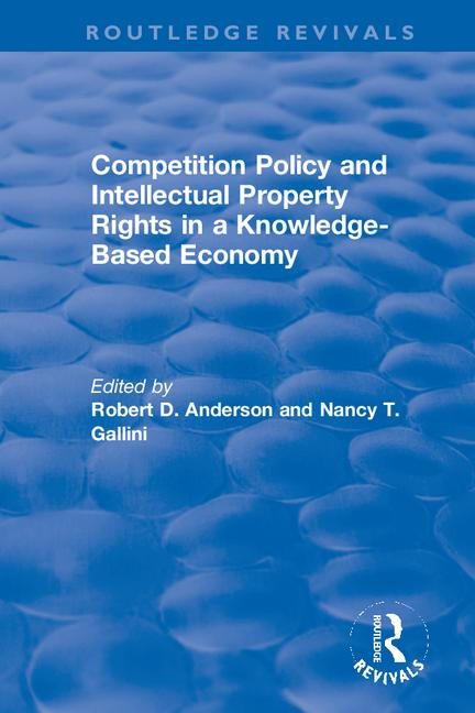 Competition Policy and Intellectual Property Rights in a Knowledge-Based Economy book cover