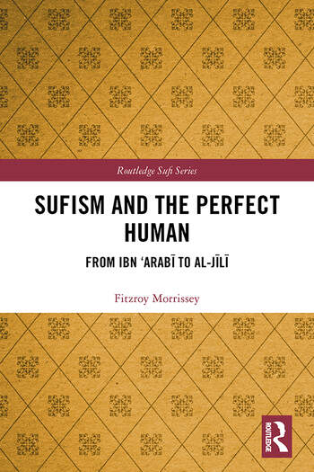 Sufism and the Perfect Human From Ibn 'Arabī to al-Jīlī book cover