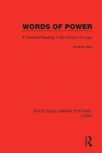 Words of Power A Feminist Reading of the History of Logic book cover