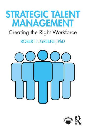 Strategic Talent Management Creating The Right Workforce book cover