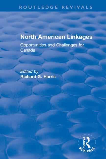 North American Linkages Opportunities and Challenges for Canada book cover
