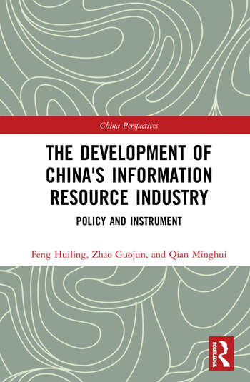 The Development of China's Information Resource Industry Policy and Instrument book cover