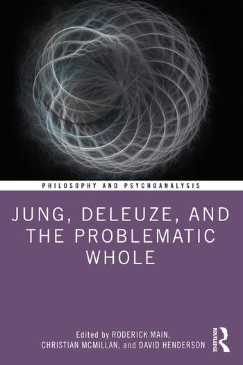 Jung, Deleuze, and the Problematic Whole Originality, Development and Progress book cover