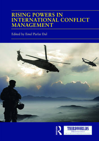 Rising Powers in International Conflict Management Converging and Contesting Approaches book cover