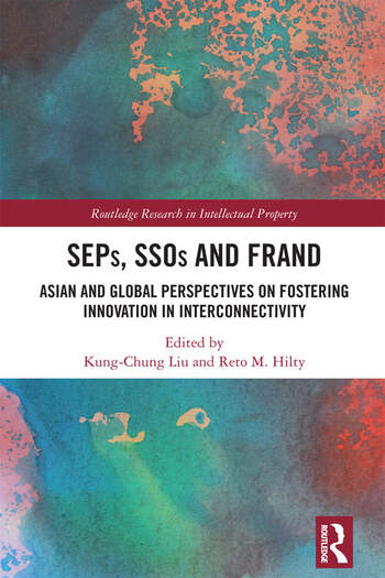SEPs, SSOs and FRAND Asian and Global Perspectives on Fostering Innovation in Interconnectivity book cover