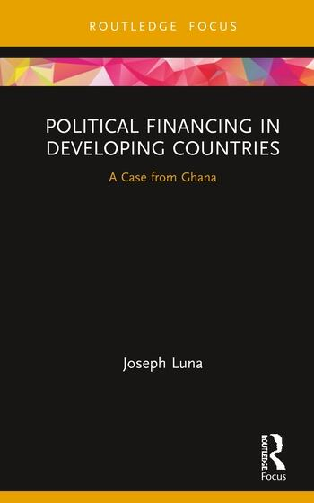 Political Financing in Developing Countries A Case from Ghana book cover