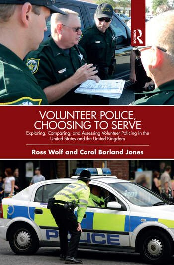 Volunteer Police, Choosing to Serve Exploring, Comparing, and Assessing Volunteer Policing in the United States and the United Kingdom book cover