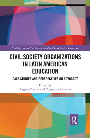 Civil Society Organizations in Latin American Education Case Studies and Perspectives on Advocacy book cover