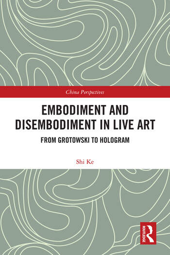 Embodiment and Disembodiment in Live Art From Grotowski to Hologram book cover