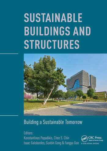 Sustainable Buildings and Structures: Building a Sustainable Tomorrow Proceedings of the 2nd International Conference in Sutainable Buildings and Structures (ICSBS 2019), October 25-27, 2019, Suzhou, China book cover