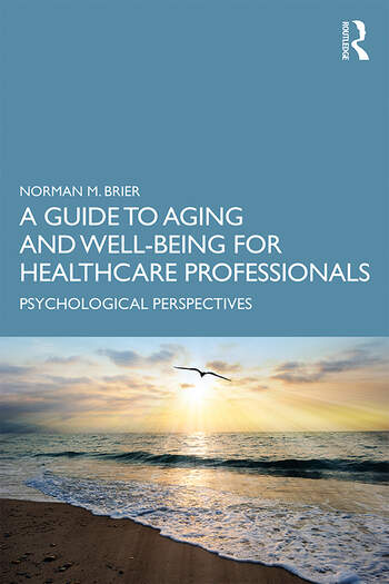 A Guide to Aging and Well-Being for Healthcare Professionals Psychological Perspectives book cover
