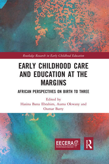 Early Childhood Care and Education at the Margins African Perspectives on Birth to Three book cover