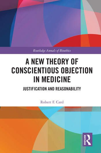 A New Theory of Conscientious Objection in Medicine Justification and Reasonability book cover
