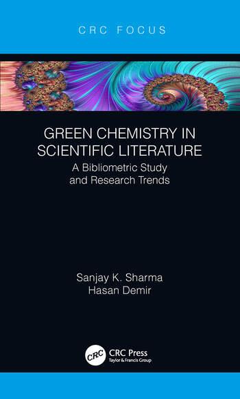Green Chemistry in Scientific Literature A Bibliometric Study and Research Trends book cover