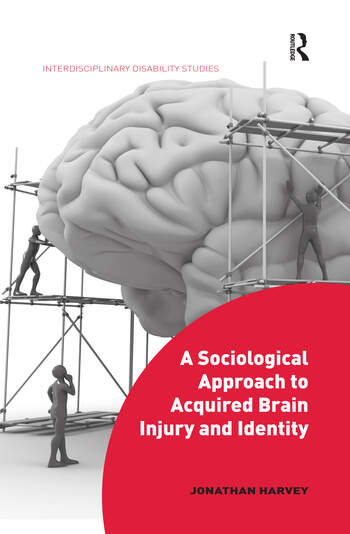 A Sociological Approach to Acquired Brain Injury and Identity book cover
