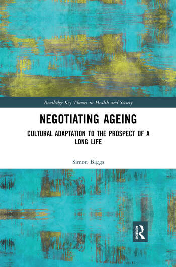 Negotiating Ageing Cultural Adaptation to the Prospect of a Long Life book cover