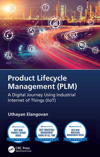 Product Lifecycle Management (PLM) A Digital Journey Using Industrial Internet of Things (IIot) book cover