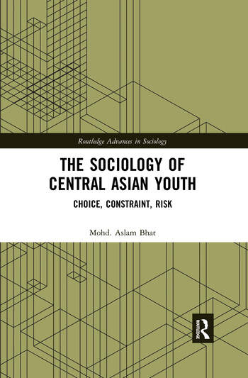 The Sociology of Central Asian Youth Choice, Constraint, Risk book cover