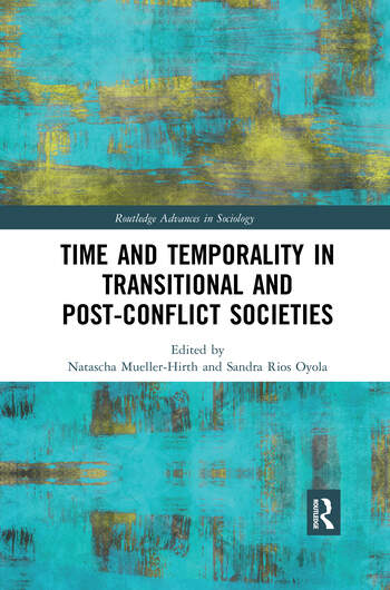 Time and Temporality in Transitional and Post-Conflict Societies book cover