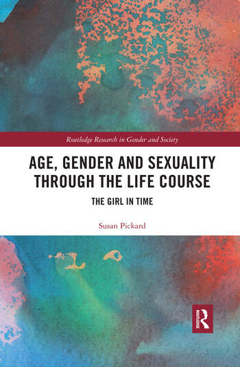 Age, Gender and Sexuality through the Life Course The Girl in Time book cover