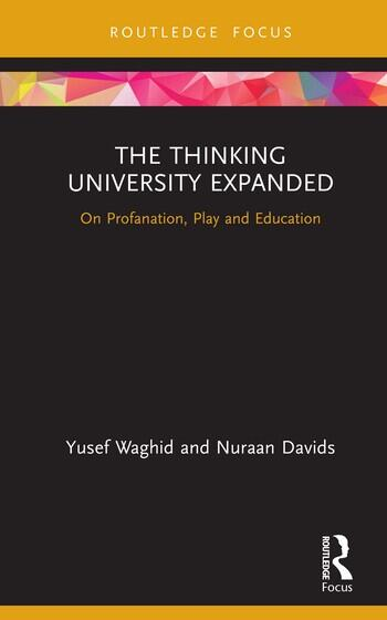 The Thinking University Expanded On Profanation, Play and Education book cover