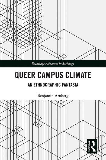 Queer Campus Climate An Ethnographic Fantasia book cover