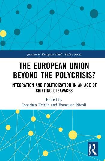 The European Union Beyond the Polycrisis? Integration and politicization in an age of shifting cleavages book cover