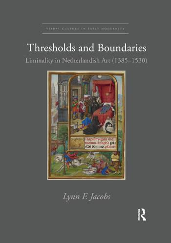 Thresholds and Boundaries Liminality in Netherlandish Art (1385-1530) book cover