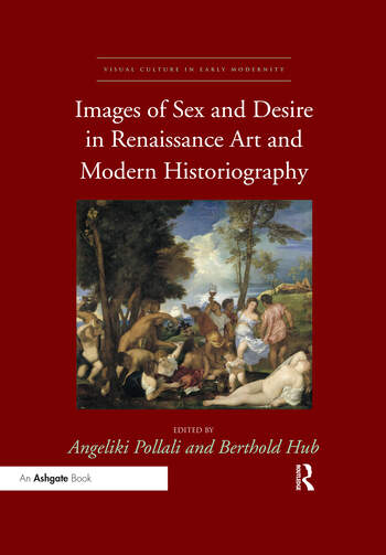 Images of Sex and Desire in Renaissance Art and Modern Historiography book cover