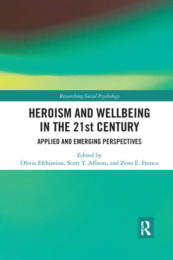 Heroism and Wellbeing in the 21st Century Applied and Emerging Perspectives book cover