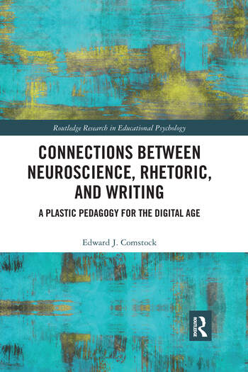 Connections Between Neuroscience, Rhetoric, and Writing A Plastic Pedagogy for the Digital Age book cover
