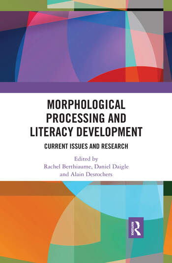Morphological Processing and Literacy Development Current Issues and Research book cover