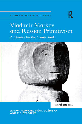 Vladimir Markov and Russian Primitivism A Charter for the Avant-Garde book cover