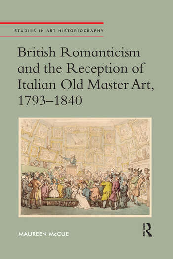 British Romanticism and the Reception of Italian Old Master Art, 1793-1840 book cover